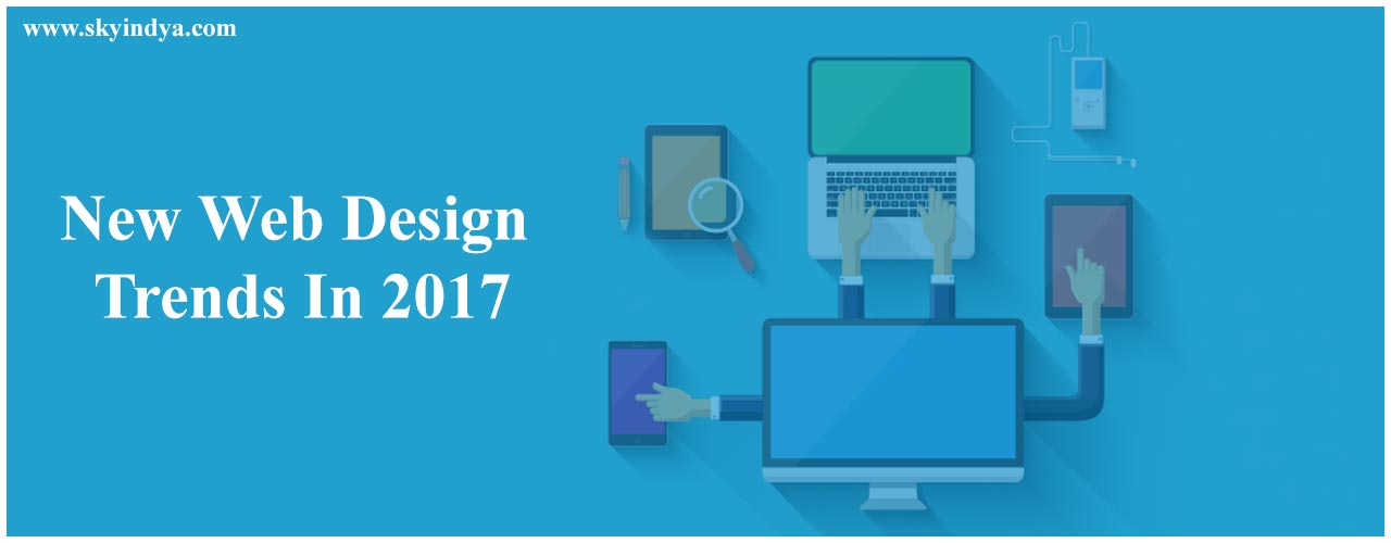 New web design trends in 2017 skyindya for New trends in design